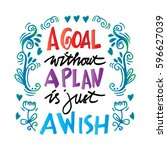 a goal without a plan is just ... | Shutterstock .eps vector #596627039
