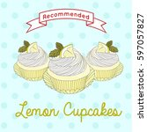 recommended lemon cup cakes | Shutterstock .eps vector #597057827
