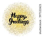 happy greetings lettering over...   Shutterstock .eps vector #597122621