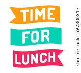 time for lunch. flat vector... | Shutterstock .eps vector #597300317