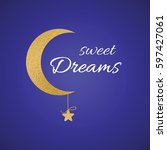 phrase sweet dreams into gold... | Shutterstock .eps vector #597427061