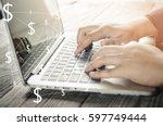 hand use laptop make money on... | Shutterstock . vector #597749444