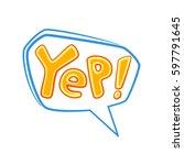 yep  yes  cheerful consent ... | Shutterstock .eps vector #597791645