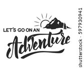 lets go on an adventure hand... | Shutterstock . vector #597930941