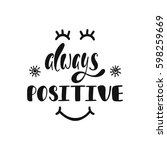 always positive. inspirational... | Shutterstock .eps vector #598259669