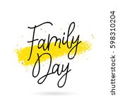 family day. calligraphy and... | Shutterstock .eps vector #598310204