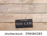"""blackboard with text """"you can """" ... 