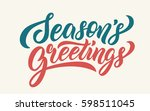 season's greetings lettering... | Shutterstock .eps vector #598511045