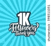 1k followers lettering text... | Shutterstock .eps vector #598511051