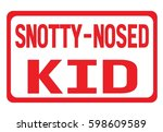 Snotty Nosed Kid Text  On Red...