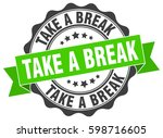 take a break. stamp. sticker.... | Shutterstock .eps vector #598716605