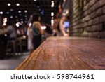 wood bar  table  on cafe in... | Shutterstock . vector #598744961