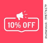 10  off. badge with megaphone... | Shutterstock .eps vector #598776179
