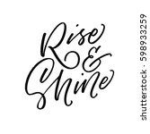 rise and shine postcard. ink... | Shutterstock .eps vector #598933259