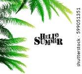 palm leaves hello summer. vector | Shutterstock .eps vector #599051351