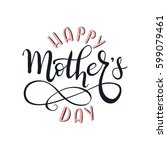 happy mother's day greeting... | Shutterstock .eps vector #599079461
