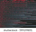 modern glitched background... | Shutterstock .eps vector #599199851