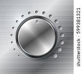 metallic volume rotating knob... | Shutterstock . vector #599381321