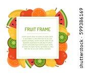 square juicy fruit frame.... | Shutterstock .eps vector #599386169