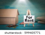 for rent. home model  money and ... | Shutterstock . vector #599405771