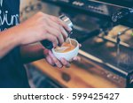 barista using coffee machine... | Shutterstock . vector #599425427