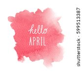 hello april greeting with red... | Shutterstock . vector #599513387