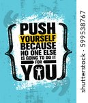 push yourself because no one... | Shutterstock .eps vector #599538767
