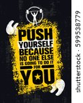push yourself because no one... | Shutterstock .eps vector #599538779
