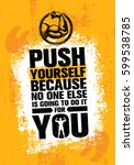 push yourself because no one... | Shutterstock .eps vector #599538785