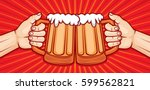 two hands toasting glasses of... | Shutterstock .eps vector #599562821