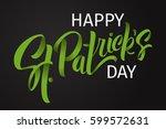 happy st. patrick's day... | Shutterstock .eps vector #599572631