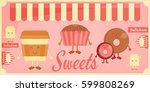 cafe sweet shop. cartoon cover... | Shutterstock . vector #599808269