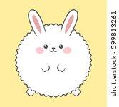 fluffy rabbit. cute cartoon...   Shutterstock .eps vector #599813261