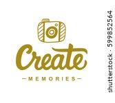 create memories inspirational... | Shutterstock .eps vector #599852564