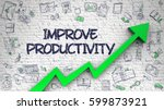 improve productivity drawn on... | Shutterstock . vector #599873921