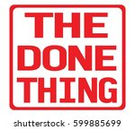the done thing text  on red... | Shutterstock . vector #599885699