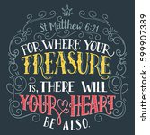 for where your treasure is ... | Shutterstock .eps vector #599907389