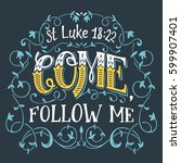 come  follow me. st. luke 18 22.... | Shutterstock .eps vector #599907401