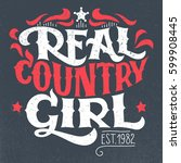 real country girl. t shirt ... | Shutterstock .eps vector #599908445