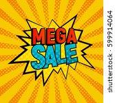 mega sale star bubble comic... | Shutterstock .eps vector #599914064