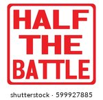 half the battle text  on red... | Shutterstock . vector #599927885