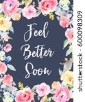 sympathy card with feel better... | Shutterstock . vector #600098309