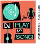 dj play my song | Shutterstock .eps vector #600116381