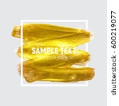 gold paint glittering textured... | Shutterstock .eps vector #600219077