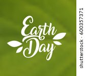 earth day international planet... | Shutterstock .eps vector #600357371