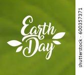 earth day international planet... | Shutterstock .eps vector #600357371