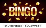 bingo game banner with bingo... | Shutterstock .eps vector #600399554
