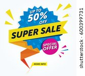 super sale banner. sale sticker.... | Shutterstock .eps vector #600399731