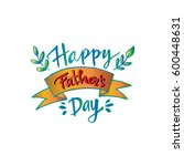 fathers day  lettering card.... | Shutterstock .eps vector #600448631