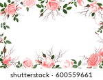 greeting card with roses ... | Shutterstock .eps vector #600559661